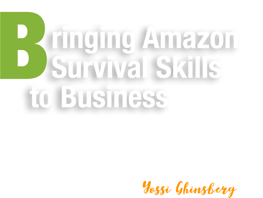 Yossi Ghinsberg Bringing Amazon Survival skills to business